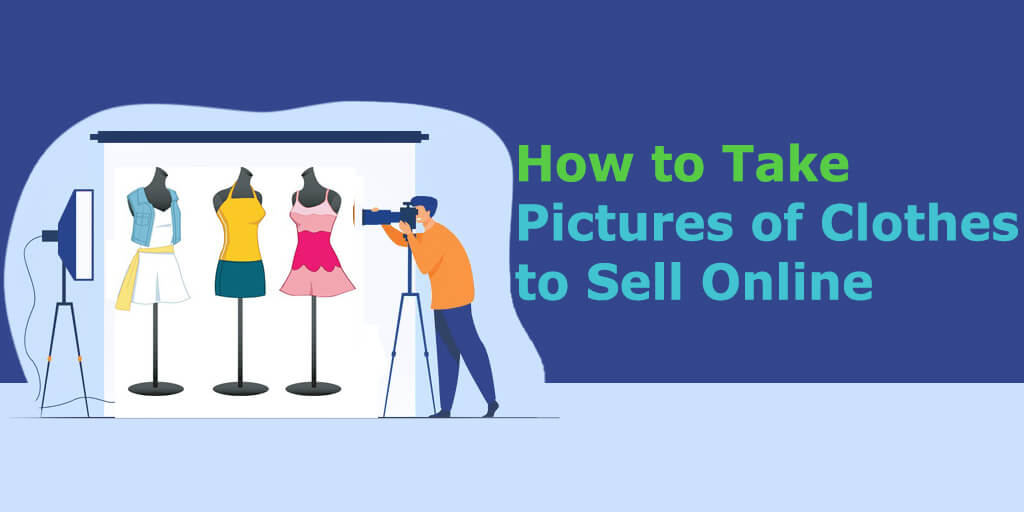 How to Take Pictures of Clothes to Sell Online