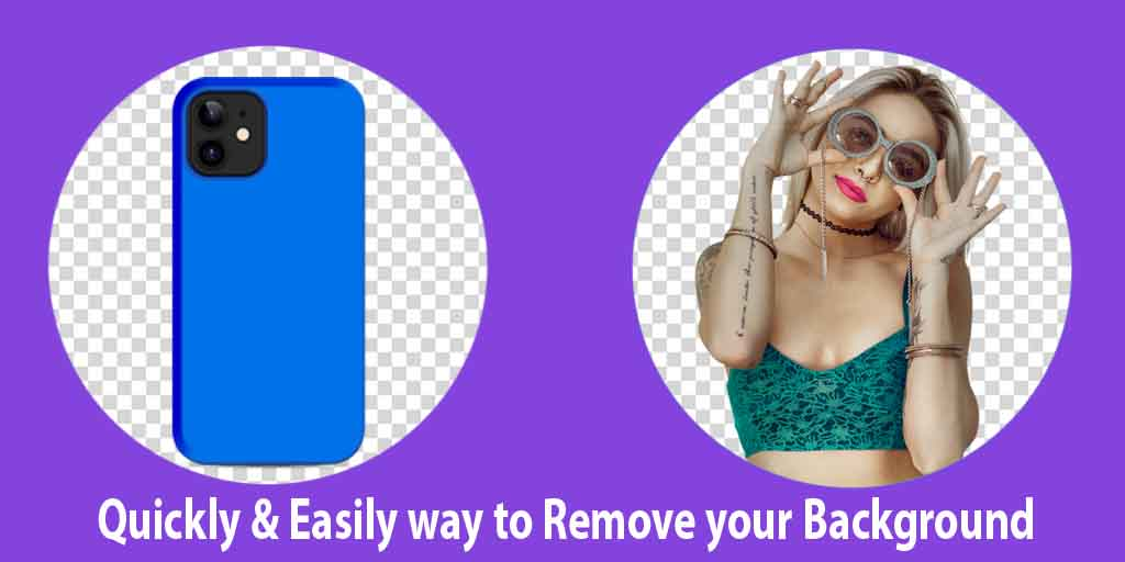 Quickly & Easily way to Remove your Background
